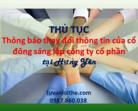 THỦ TỤC  Thông báo thay đổi thông tin của cổ đông sáng lập công ty cổ phần tại Hưng Yên