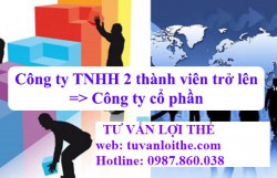 Chuyển đổi loại hình doanh nghiệp công ty TNHH hai thành viên trở lên thành công ty cổ phần