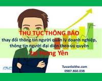 Thủ tục đăng ký thay đổi thông tin người quản lý doanh nghiệp, thông tin người đại diện theo uỷ quyền (đối với doanh nghiệp tư nhân, công ty TNHH, công ty cổ phần, công ty hợp danh) tại Hưng Yên