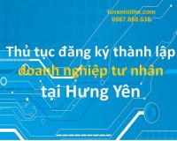 Thủ tục đăng ký thành lập doanh nghiệp tư nhân tại Hưng Yên
