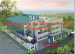Thủ tụcThông báo lập địa điểm kinh doanh (đối với doanh nghiệp tư nhân, công ty TNHH, công ty cổ phần, công ty hợp danh) tại Hưng Yên