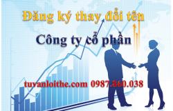 Những điều cần biết về việc đăng ký thay đổi tên công ty cổ phần