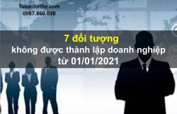 7đối tượng không được thành lập doanh nghiệp từ 01/01/2021