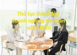Thủ tục thành lập doanh nghiệp tư nhân năm 2020