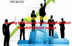 Quy định về công bố thông tin trước đợt phát hành trái phiếudoanh nghiệp
