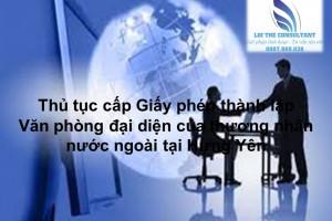Thủ tục cấp Giấy phép thành lập Văn phòng đại diện của thương nhân nước ngoài tại Hưng Yên