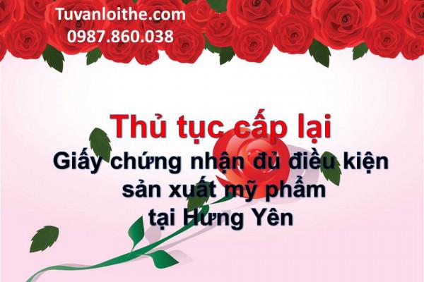 Thủ tục cấp lại Giấy chứng nhận đủ điều kiện sản xuất mỹ phẩm tại Hưng Yên