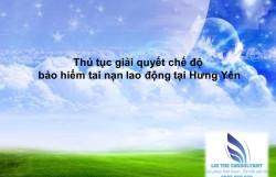 Thủ tục giải quyết chế độ bảo hiểm tai nạn lao động tại Hưng Yên
