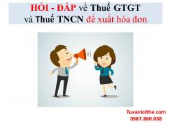 HỎI – ĐÁP về Thuế GTGT và thuế TNCN để xuất hóa đơn