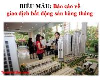BIỂU MẪU:Báo cáo về giao dịch bất động sản hàng tháng