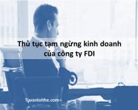 Thủ tục tạm ngừng kinh doanh của công ty FDI