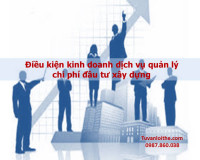 Điều kiện kinh doanh dịch vụ quản lý chi phí đầu tư xây dựng