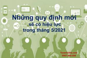 Những quy định mới sẽ có hiệu lực trong tháng 5/2021