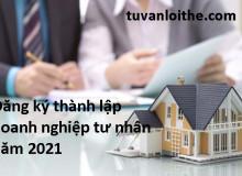 Thông tin và dịch vụ đăng ký thành lập doanh nghiệp tư nhân năm 2021