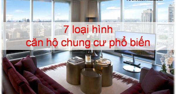 7 loại hình căn hộ chung cư phổ biến