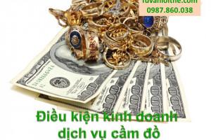 Điều kiện kinh doanh dịch vụ cầm đồ