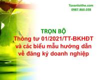 TRỌN BỘ Thông tư 01/2021/TT-BKHĐT và các biểu mẫu hướng dẫn về đăng ký doanh nghiệp
