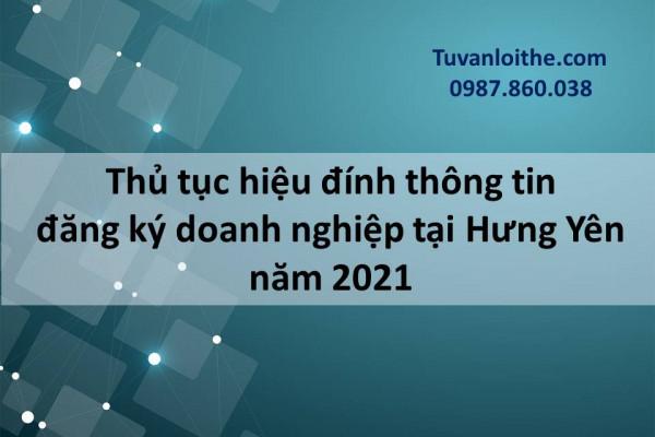 Thủ tục hiệu đính thông tin đăng ký doanh nghiệp tại Hưng Yên năm 2021