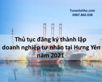 Thủ tục đăng ký thành lập doanh nghiệp tư nhân tại Hưng Yên năm 2021