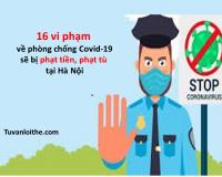 16 vi phạm về phòng chống Covid-19 sẽ bị phạt tiền, phạt tù tại Hà Nội