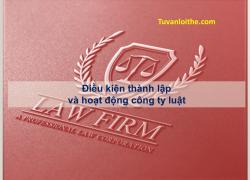 Điều kiện thành lập và hoạt động công ty luật