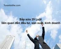 Sắp sửa 29 Luật liên quan đến đầu tư, sản xuất, kinh doanh