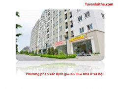 Phương pháp xác định giá cho thuê nhà ở xã hội