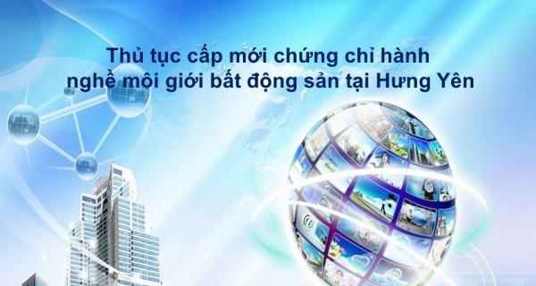 Thủ tục cấp mới chứng chỉ hành nghề môi giới bất động sản tại Hưng Yên