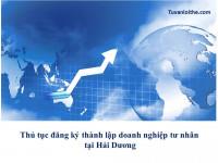 Thủ tục đăng ký thành lập doanh nghiệp tư nhân tại Hải Dương