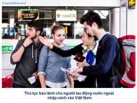 Thủ tục bảo lãnh cho người lao động nước ngoài nhập cảnh vào Việt Nam