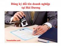 Đăng ký đổi tên doanh nghiệp (đối với doanh nghiệp tư nhân, công ty TNHH, công ty cổ phần, công ty hợp danh) tại Hải Dương