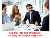 Tạo điều kiện cho chuyên gia, lao động nước ngoài nhập cảnh